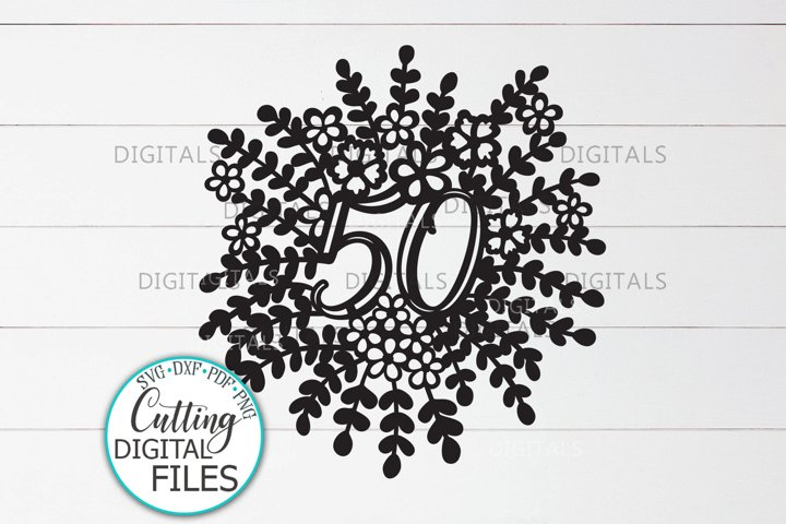 50th Floral Birthday Celebration cut out svg dxf template