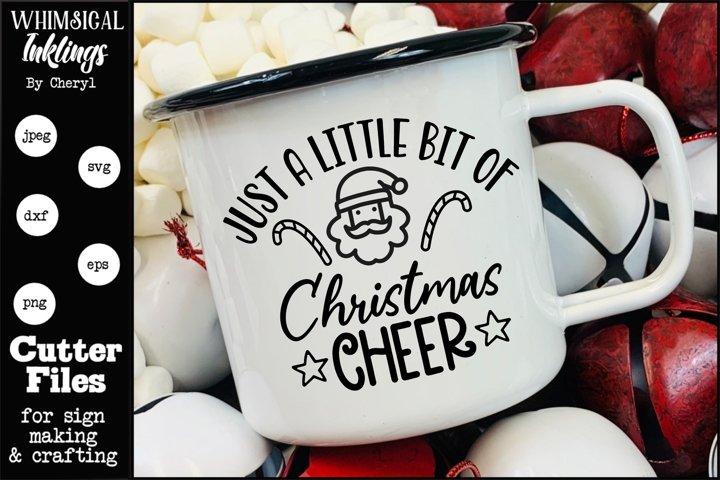 Just A Little Bit Of Christmas Cheer SVG