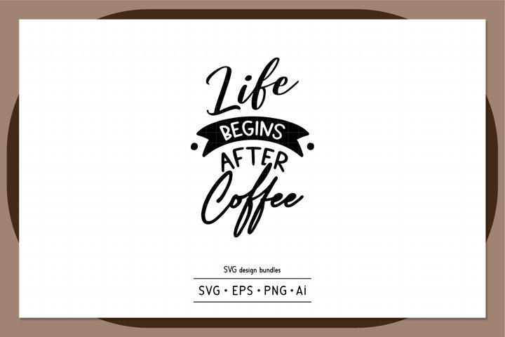 Life begins after coffee SVG design bundles