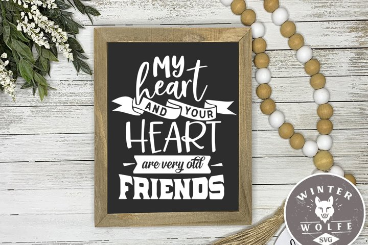 My heart and your heart are very old friends SVG DXF PNG EPS