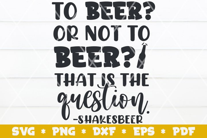 To Beer Or Not To Beer That is The Question ShakesBeer SVG