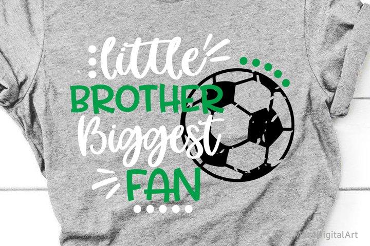 Soccer Brother Svg, Soccer Svg, Little Brother Biggest Fan