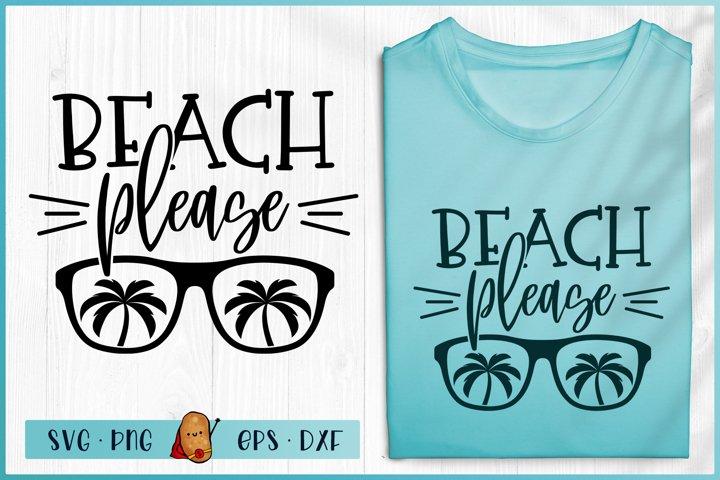 Beach Please SVG - Beach SVG - Summer SVG - Summer Quotes