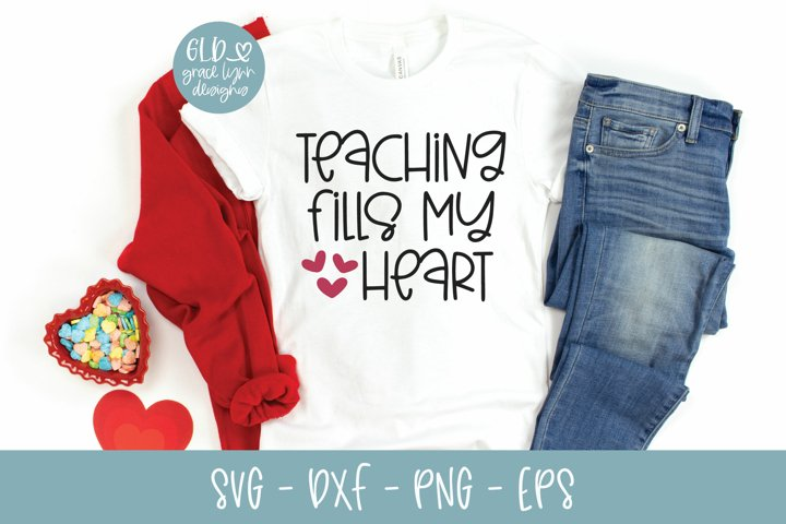 Teaching Fills My Heart - Valentines Day SVG