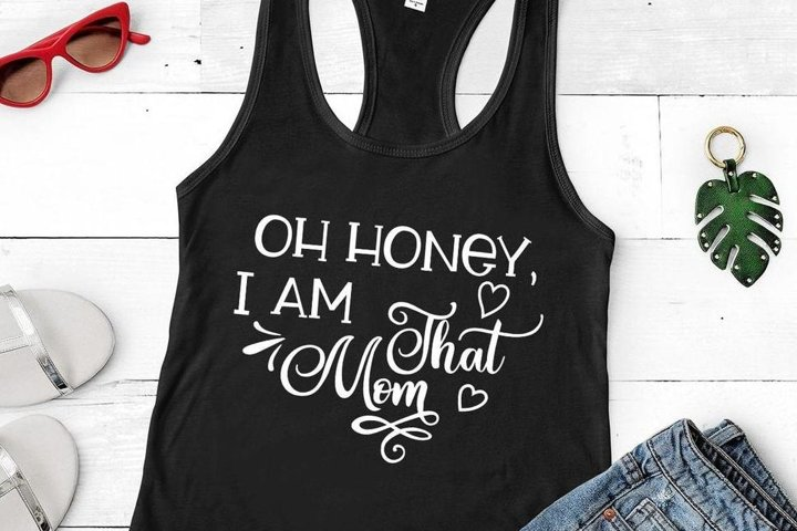 Oh Honey, I am That Mom SVG, Funny Sayings, Sarcastic Mom