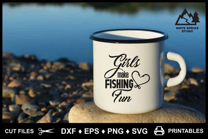 Girls Make Fishing Fun - SVG & Printable