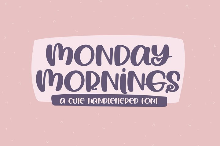 Monday Mornings - A Cute Handlettered Font