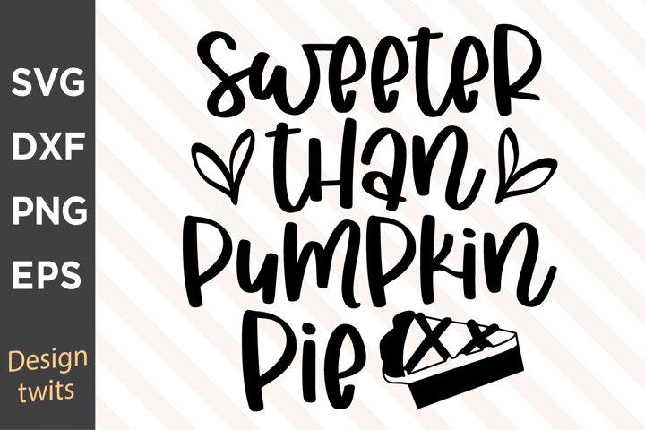 Sweeter Than Pumpkin Pie SVG