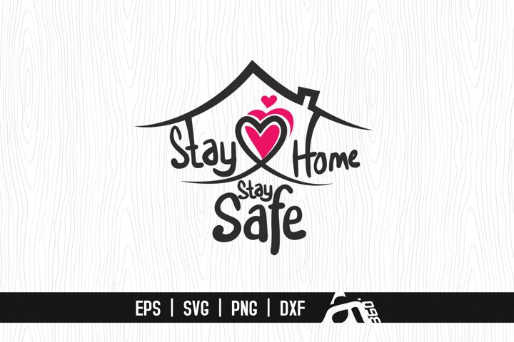 Stay Home Stay Safe- Hand lettered typography