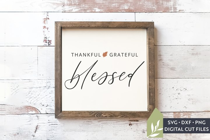 Thankful Grateful Blessed SVG, Farmhouse Thanksgiving SVG