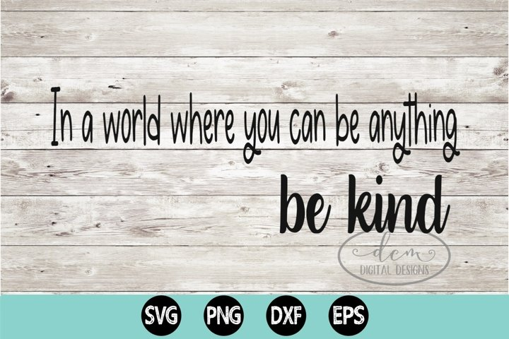 In a world where you can be anything BE KIND SVG PNG design