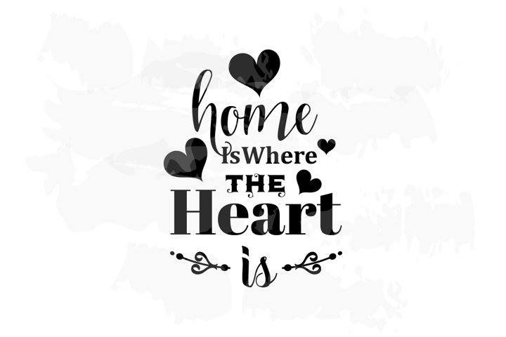 Home Is Where The Heart Is   SVG   EPS   PNG Cutting Files