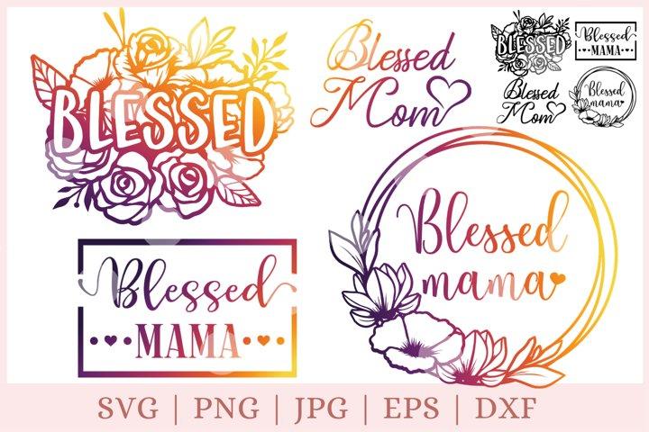 Blessed Mama Svg, mom life svg, blessed svg