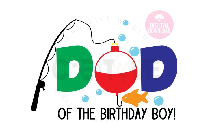 Dad of the Birthday Girl svg | Bobber with Fish one svg