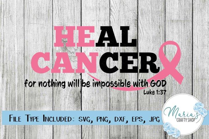 Heal Cancer svg, He Can heal Cancer, Cancer SVG, Luke 1 37