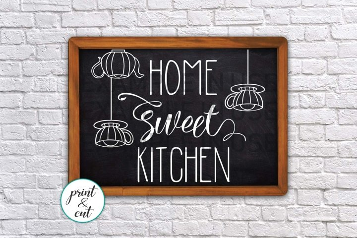 Home sweet Kitchen Home sign for cut or for print digital