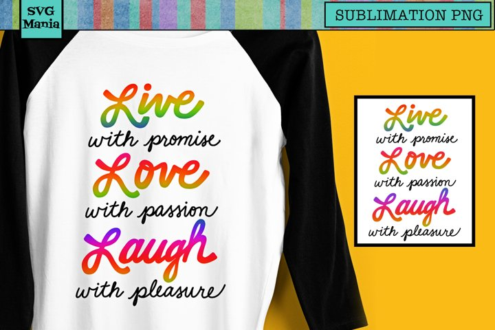 Inspirational Sublimation Download PNG, Live Love Laugh PNG