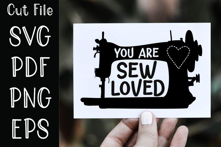 Sewing Machine Sew Loved SVG Cut File