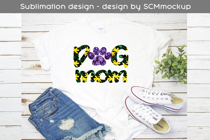 dog mom design,dog mom sublimation, shirt design png file
