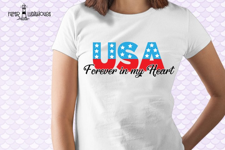 USA Forever in my Heart svg - 4th of July svg, dxf, clipart