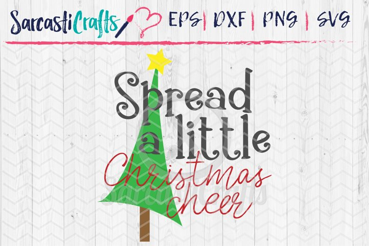Spread a Little Christmas Cheer - SVG PNG EPS DXF