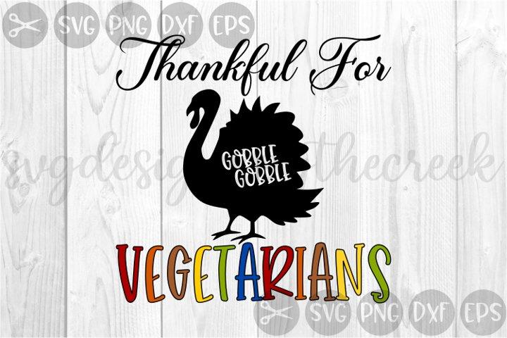 Thankful For Vegetarians, Turkey, Gobble, Cut File, SVG