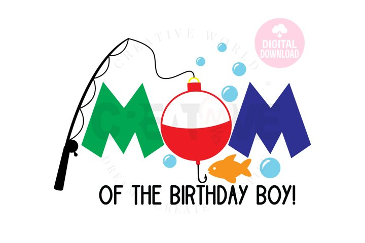 Mom of the Birthday Girl svg | Bobber with Fish one svg