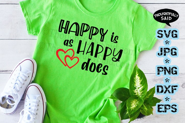 Happy Is As Happy Does SVG cut file JPG PNG DXF EPS