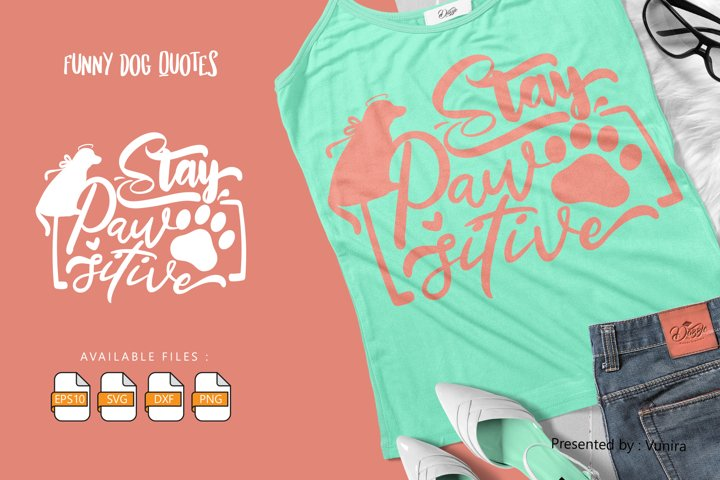 Stay Pawstive | Lettering Quotes