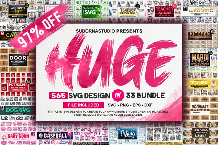565 SVG DESIGN THE HUGE BUNDLE | 33 DIFFERENT SVG BUNDLES