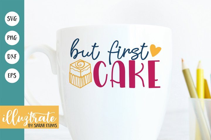 But First Cake SVG Cut File | Cake SVG | Cake Quote