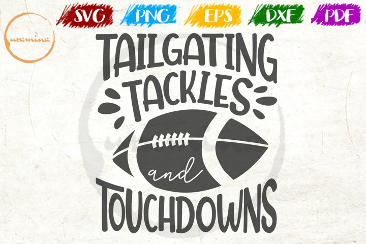 Tailgating Tackles And Touchdowns Sport Quote Art