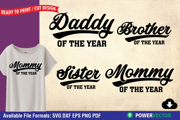 Family Shirt SVG | Mommy, Daddy, Brother, Sister of the Year