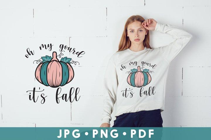 Oh My Gourd Its Fall, Fall Sublimation, Pumpkin PNG Clipart