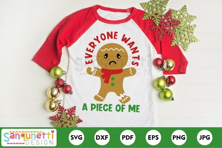 Everyone wants a piece of me gingerbread SVG, Christmas svg