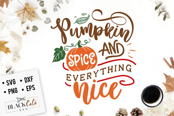 Pumpkin spice and everything nice SVG example