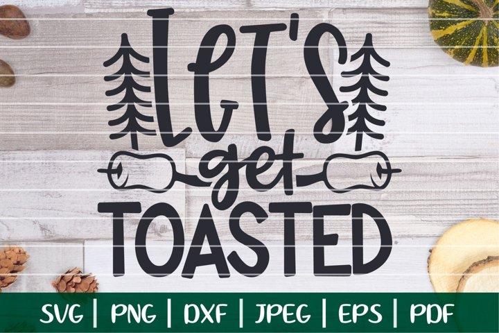 Lets Get Toasted SVG, Camping SVG