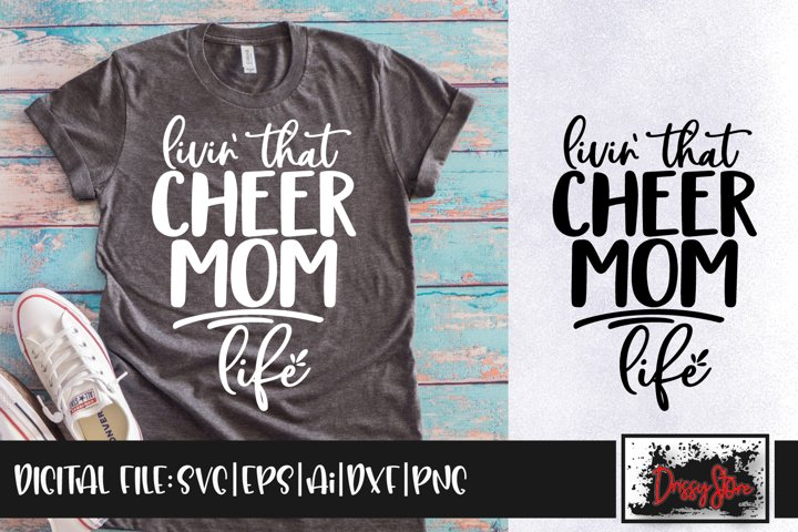 Livin that Cheer Mom life SVG DXF Ai EPS PNG