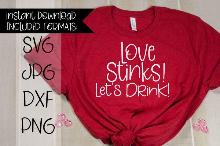 Love Stinks Lets Drink, A Valentines SVG