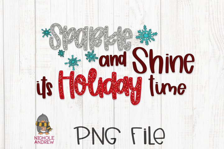 Sparkle And Shine Its Holiday Time - Hand Lettered PNG File