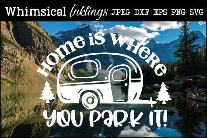 Home Is Where You Park It-Camping SVG