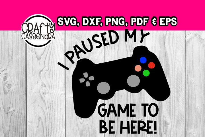 Video game - I paused my game to be here - Gaming svg