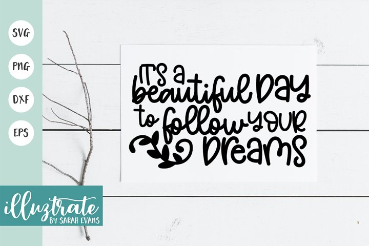 Its a beautiful day to follow your dreams SVG Cut File
