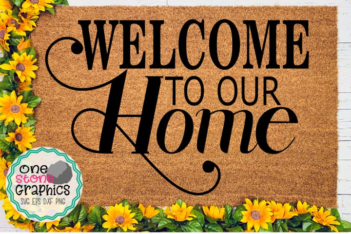welcome svg,welcome to our home svg,welcome sign svg,home