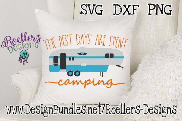 Best Days are spent Camping SVG, 5th Wheel svg, Camper Svg,