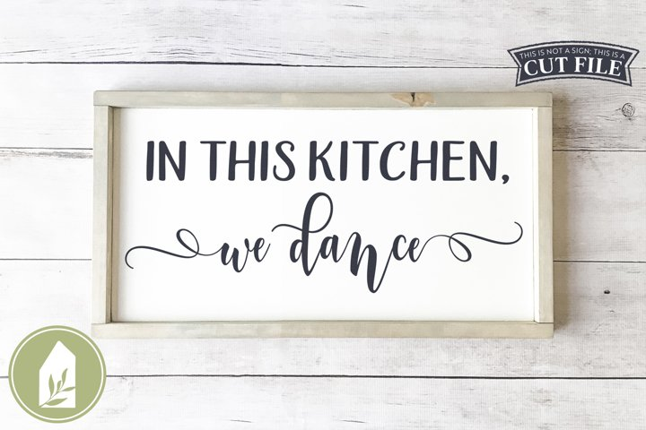 In This Kitchen We Dance SVG Files, Farmhouse SVG