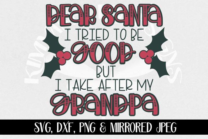 Dear Santa, I Tried To Be Good But I Take After My Grandpa