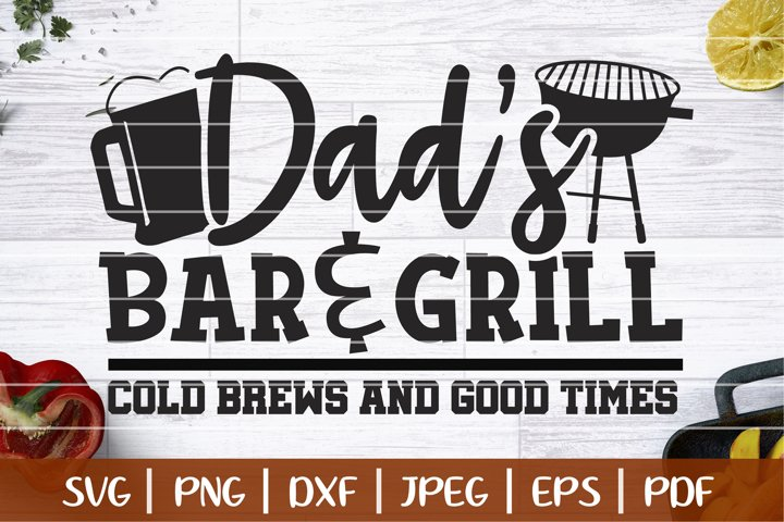 Dads Bar And Grill SVG, Cold Brews And Good Times Cut File