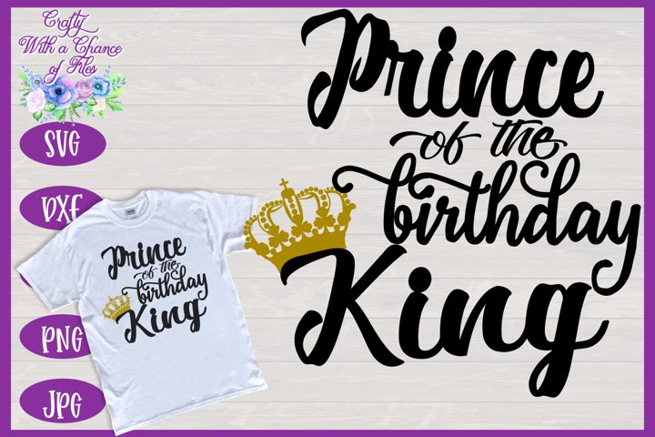 Prince of Birthday King SVG - Family Birthday Shirt Design