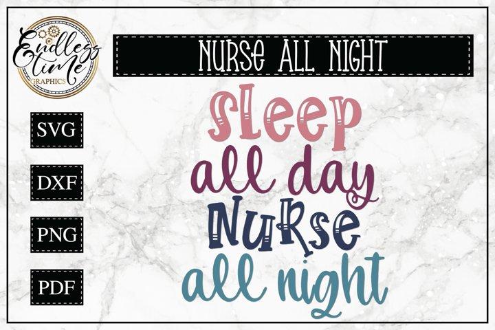 Sleep All Day Nurse All Night | An Overnight Nurse SVG